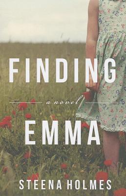Finding Emma By Holmes, Steena